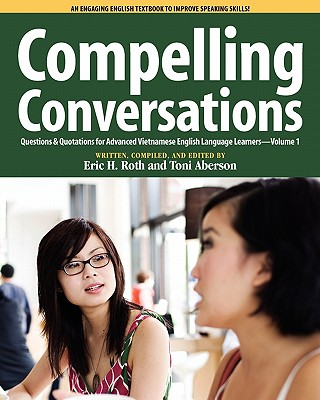 Compelling Conversations, Questions and Quotations for Advanced Vietnamese English Language Learners Cover