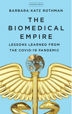The Biomedical Empire: Lessons Learned from the Covid-19 Pandemic Cover Image