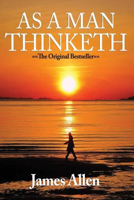 As A Man Thinketh: 7 Simple Steps To Transforming Your Life Cover Image