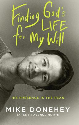 Finding God's Life for My Will: His Presence Is the Plan Cover Image