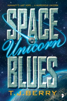 Space Unicorn Blues (The Reason #1) Cover Image
