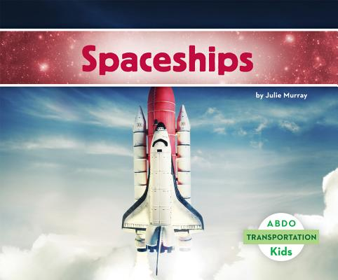 Spaceships (Abdo Kids: Transportation) Cover Image