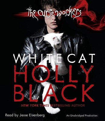 White Cat: The Curse Workers, Book One Cover Image