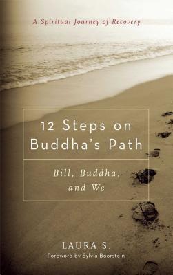 12 Steps on Buddha's Path: Bill, Buddha, and We Cover Image