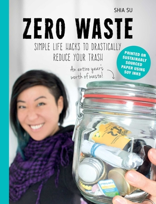 Zero Waste: Simple Life Hacks to Drastically Reduce Your Trash Cover Image