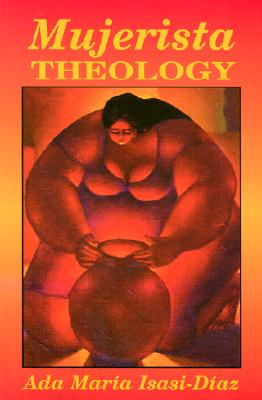 Mujerista Theology: A Theology for the Twenty-First Century Cover Image