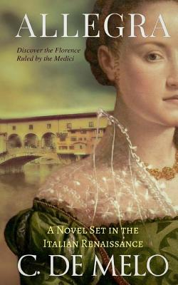 Allegra: A Novel Set in the Italian Renaissance Cover Image