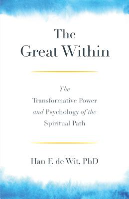 The Great Within: The Transformative Power and Psychology of the Spiritual Path Cover Image