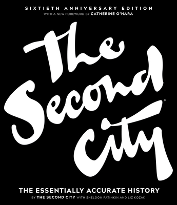The Second City: The Essentially Accurate History Cover Image