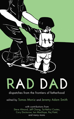 Rad Dad: Dispatches from the Frontiers of Fatherhood Cover Image