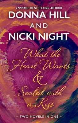 What the Heart Wants & Sealed with a Kiss Cover Image