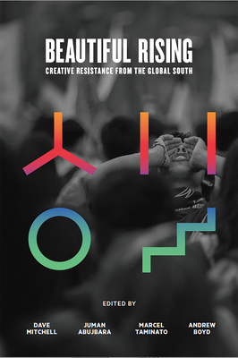 Beautiful Rising: Creative Resistance from the Global South Cover Image
