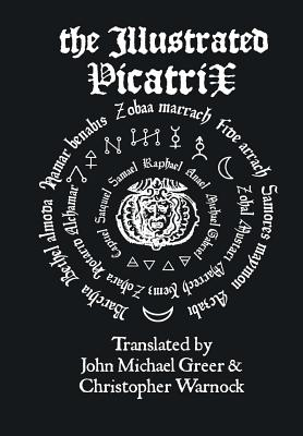 The Illustrated Picatrix: The Complete Occult Classic Of Astrological Magic Cover Image