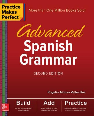 Practice Makes Perfect: Advanced Spanish Grammar, Second Edition Cover Image