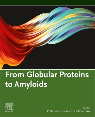 From Globular Proteins to Amyloids (Commonwealth and International Library) Cover Image