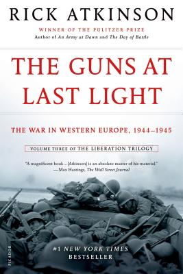 The Guns at Last Light: The War in Western Europe, 1944-1945Rick Atkinson