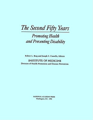The Second Fifty Years: Promoting Health and Preventing Disability Cover Image