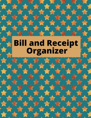 Bill and Receipt Organizer: Budget planner, Bill Planner & Organizer, Payment record, Simple and useful expense tracker Cover Image