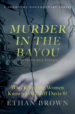 Murder in the Bayou: Who Killed the Women Known as the Jeff Davis 8? Cover Image