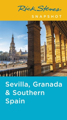 Rick Steves Snapshot Sevilla, Granada & Andalucia Cover Image