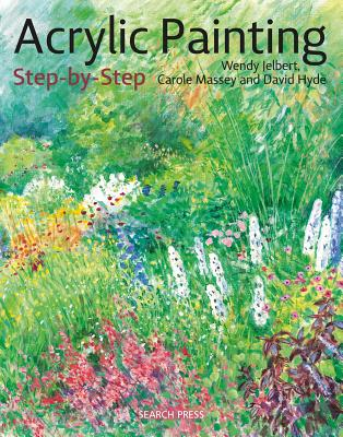 Acrylic Painting Step-by-Step: 22 Easy Modern Designs (Step-by-Step Leisure Arts) Cover Image