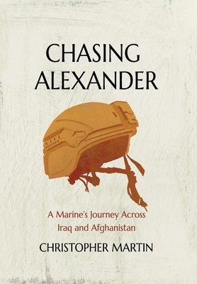 Chasing Alexander: A Marine's Journey Across Iraq and Afghanistan Cover Image
