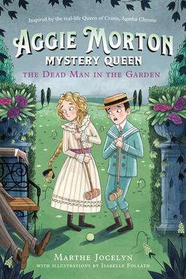 Aggie Morton, Mystery Queen: The Dead Man in the Garden Cover Image