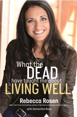 What the Dead Have Taught Me about Living Well Cover Image