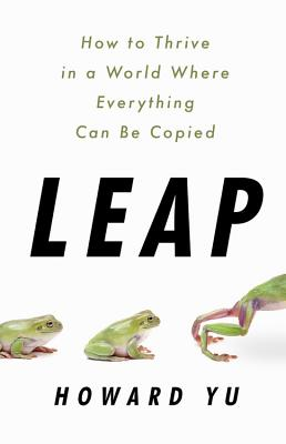 Leap: How to Thrive in a World Where Everything Can Be Copied Cover Image