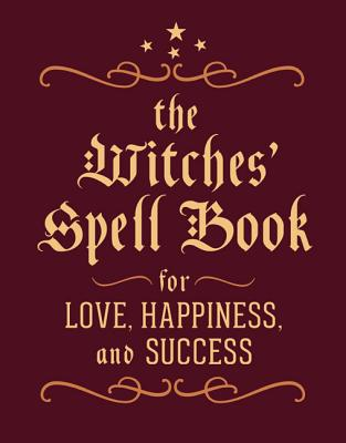 The Witches' Spell Book: For Love, Happiness, and Success (RP Minis) Cover Image