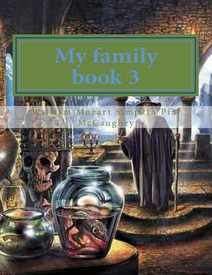 My family book 3: My masterpiece book 3 (My Life #3) Cover Image
