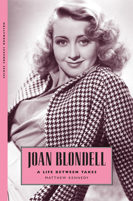 Joan Blondell: A Life Between Takes (Hollywood Legends) Cover Image