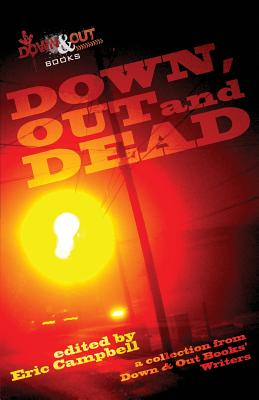 Down, Out and Dead: A Collection from Down & Out Books' Authors Cover Image
