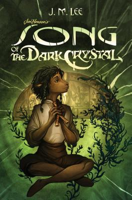 Song of the Dark Crystal by J.M. Lee
