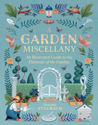 A Garden Miscellany: An Illustrated Guide to the Elements of the Garden Cover Image