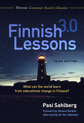 Finnish Lessons 3.0: What Can the World Learn from Educational Change in Finland? Cover Image