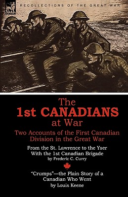 The 1st Canadians at War: Two Accounts of the First Canadian Division in the Great War Cover Image
