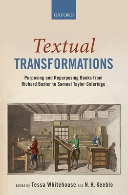 Textual Transformations: Purposing and Repurposing Books from Richard Baxter to Samuel Taylor Coleridge Cover Image