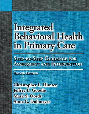 Integrated Behavioral Health in Primary Care: Step-By-Step Guidance for Assessment and Intervention Cover Image