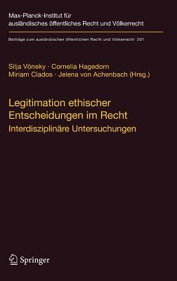 Legitimation Ethischer Entscheidungen Im Recht: Interdisziplinäre Untersuchungen Cover Image