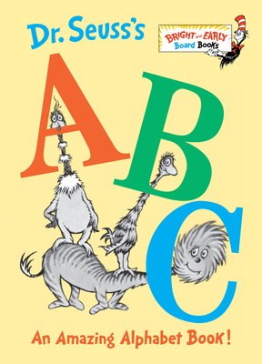 Dr. Seuss's ABC: An Amazing Alphabet Book! (Bright & Early Board Books(TM)) Cover Image