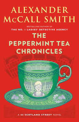 The Peppermint Tea Chronicles: 44 Scotland Street Series (13) Cover Image