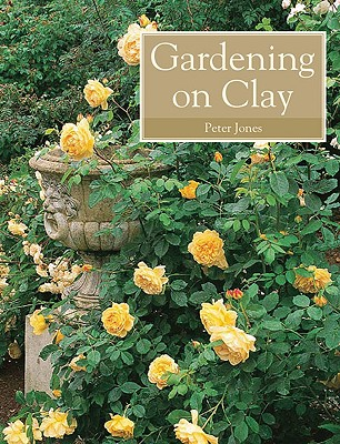 Gardening on Clay Cover Image