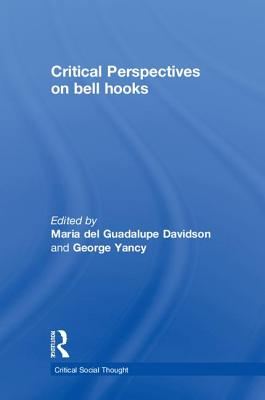Critical Perspectives on Bell Hooks (Critical Social Thought) Cover Image