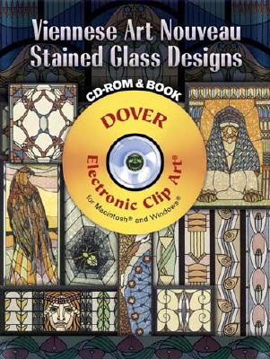 Viennese Art Nouveau Stained Glass Designs [With CDROM] (Dover Electronic Clip Art) Cover Image