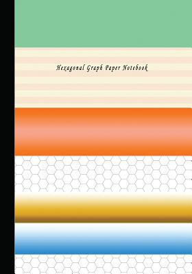 Hexagonal Graph Paper Notebook: Hexagon Paper (Small) 0.2 Inches Hexes Radius (7x 10) with 110 Pages White Paper, Hexes Radius Honey Comb Paper, Organ Cover Image