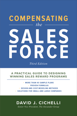 Compensating the Sales Force, Third Edition: A Practical Guide to Designing Winning Sales Reward Programs Cover Image