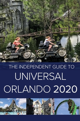 The Independent Guide to Universal Orlando 2020 Cover Image
