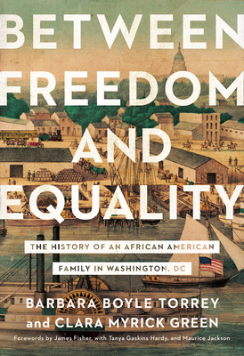 Between Freedom and Equality: The History of an African American Family in Washington, DC Cover Image