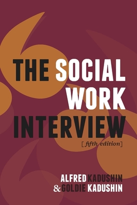 The Social Work Interview: Fifth Edition Cover Image